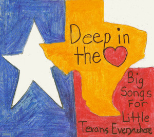 Deep In The Heart - Big Songs For Little Texans